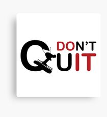 Don \ 't Quit just do it, prefect t shirt for sking Ski Hoth Canvas Print
