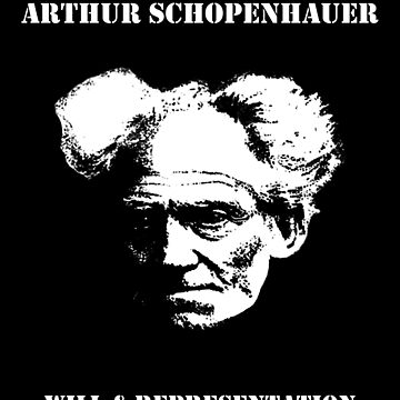 Arthur Schopenhauer - Will and Representation by The-Nerd-Shirt