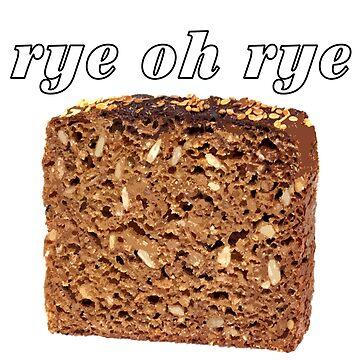 Rye Oh Rye Bread by KingCrust