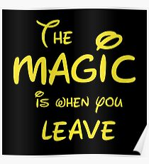 The Magic is When you Leave Poster