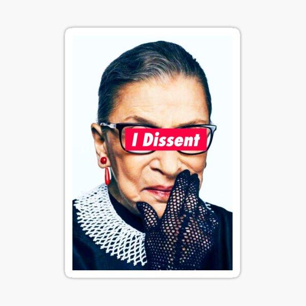 Notorious RBG - I Dissent Sticker