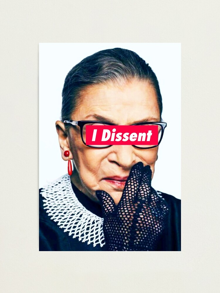 Alternate view of Notorious RBG - I Dissent Photographic Print
