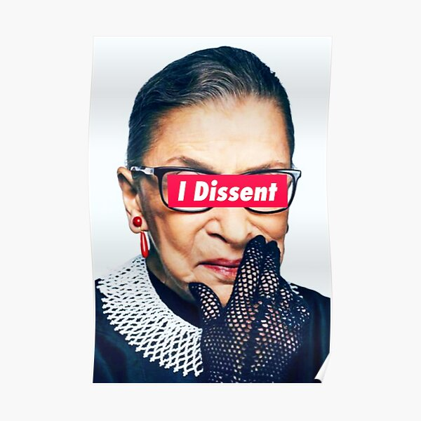 Notorious RBG - I Dissent Poster