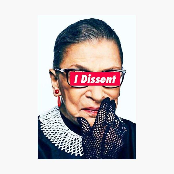 Notorious RBG - I Dissent Photographic Print