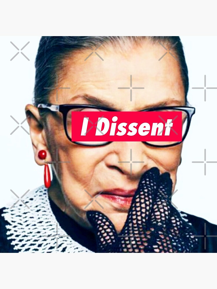 Notorious RBG - I Dissent by Thelittlelord