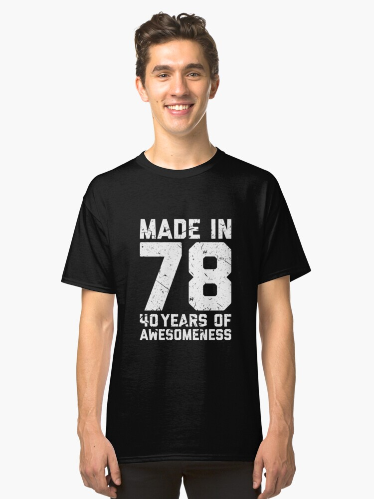 40th Birthday Gift Adult Age 40 Year Old Men Women Classic T Shirt Front
