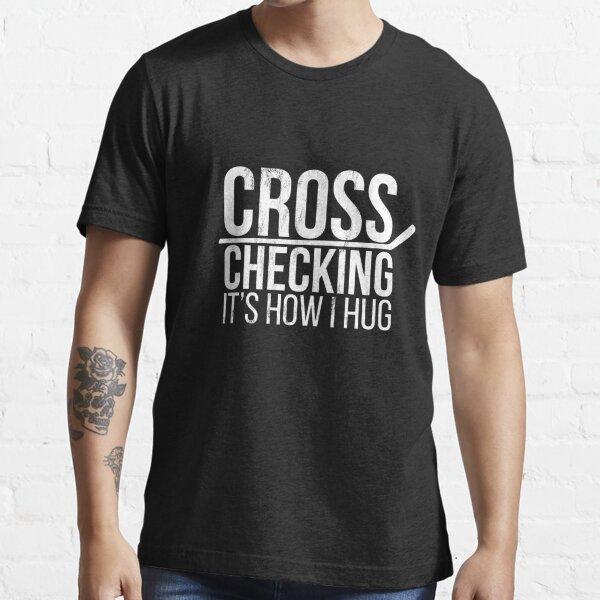 Hockey Men Women Cross Checking It'S How I Hug Essential T-Shirt