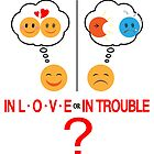 Funny Relationship In Love or Trouble Emoji  by IcArtsyOrigin8