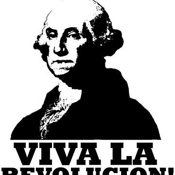 Viva La American Revolucion! by STINKbone