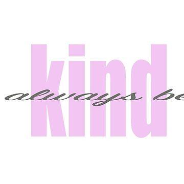 Always be kind pink gray  by alikaat