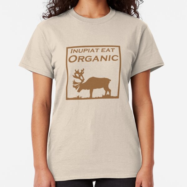 Inupiat Eat Organic - caribou in brown Classic T-Shirt