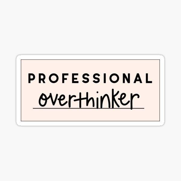 Professional overthinker Sticker
