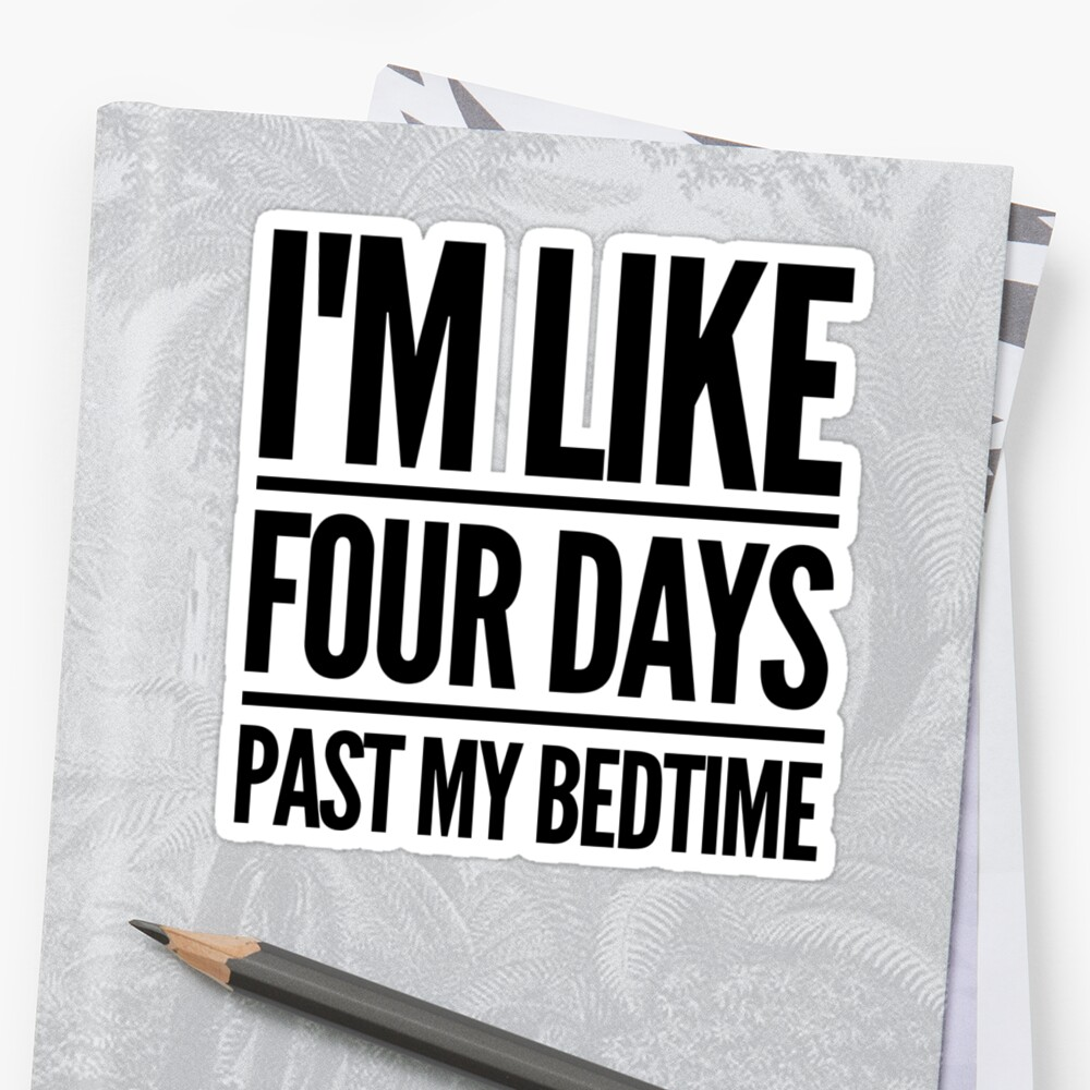 Past My Bedtime Sticker Front