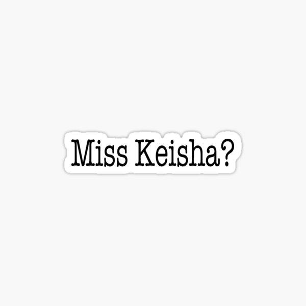 Vine Reference- Miss Keisha Sticker