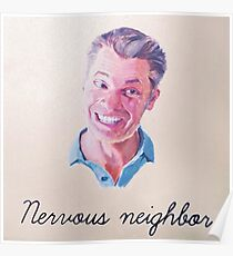 Nervous Neighbor Poster
