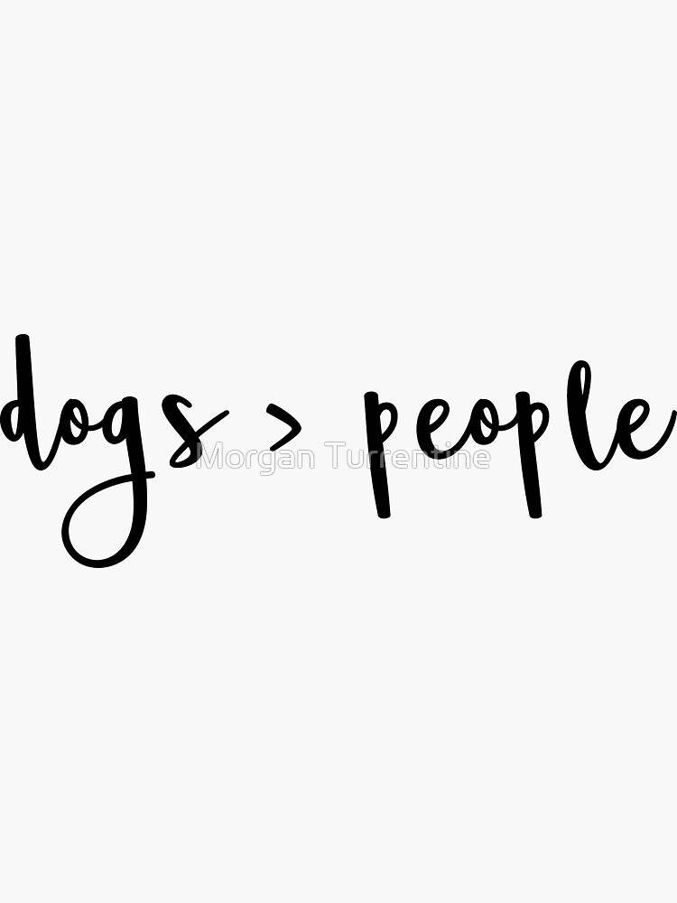 dogs > people by MorganNicole021