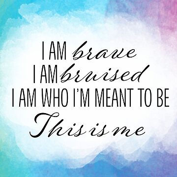 I Am Brave This Is Me Landscape by Brianna-Designs