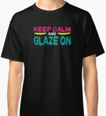 Keep Calm And Glaze On - Funny Pottery Merch Classic T-Shirt