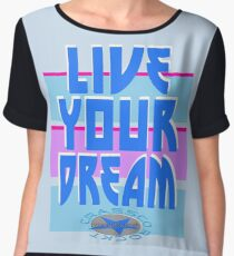 LIVE YOUR DREAM Chiffontop