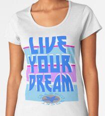 LIVE YOUR DREAM Frauen Premium T-Shirts