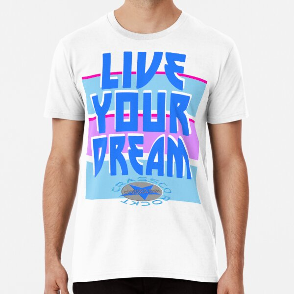 LIVE YOUR DREAM Premium T-Shirt