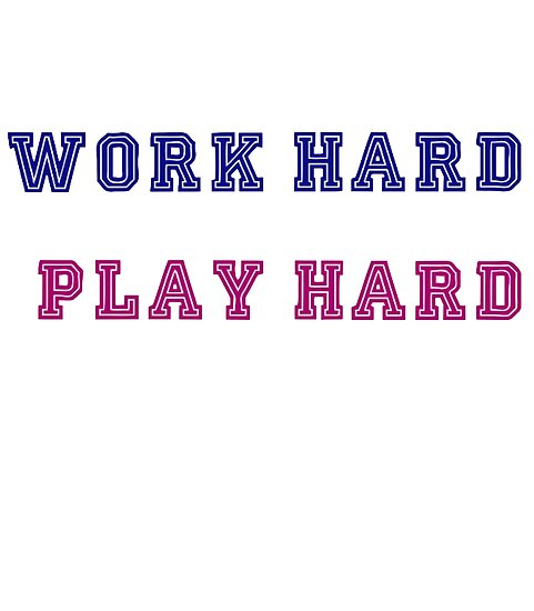 \'Work Hard Play Hard motivation quotes\' Poster by Oliver-Cloud