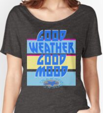 GOOD WEATHER - GOOD MOOD Women's Relaxed Fit T-Shirt