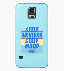 GOOD WEATHER - GOOD MOOD Case/Skin for Samsung Galaxy