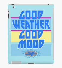 GOOD WEATHER - GOOD MOOD iPad-Hülle & Skin