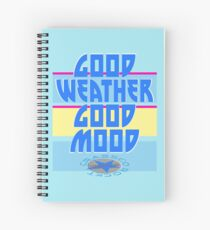 GOOD WEATHER - GOOD MOOD Spiral Notebook
