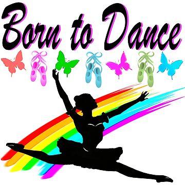 THIS DANCING QUEEN WAS BORN TO DANCE by JLPOriginals