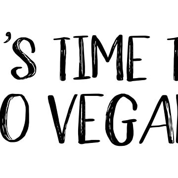 It's Time to Go Vegan by designite