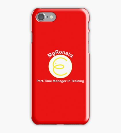 MgRonald Part Time Manager Trainee iPhone Case/Skin