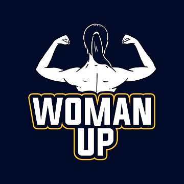 Woman Up, Feminist by BootsBoots