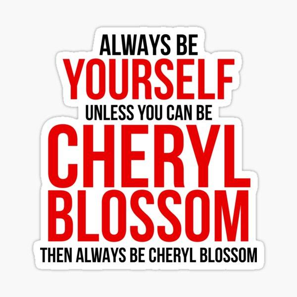 Siempre sé Cheryl Blossom Pegatina