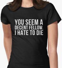 Decent Fellow Die - Dark Colors Women's Fitted T-Shirt