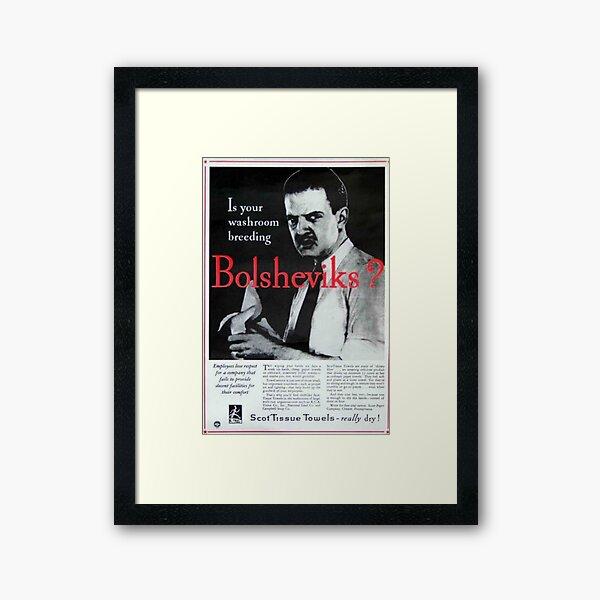 Is Your Washroom Breeding Bolsheviks? Framed Art Print