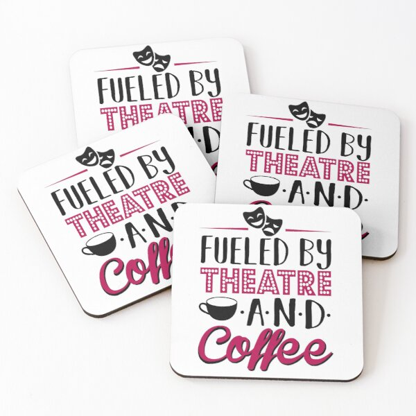 Fueled by Theatre and Coffee Coasters (Set of 4)