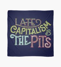 Late Capitalism is the Pits Scarf