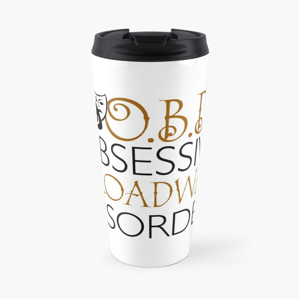O.B.D. Trastorno obsesivo de Broadway. Taza de viaje