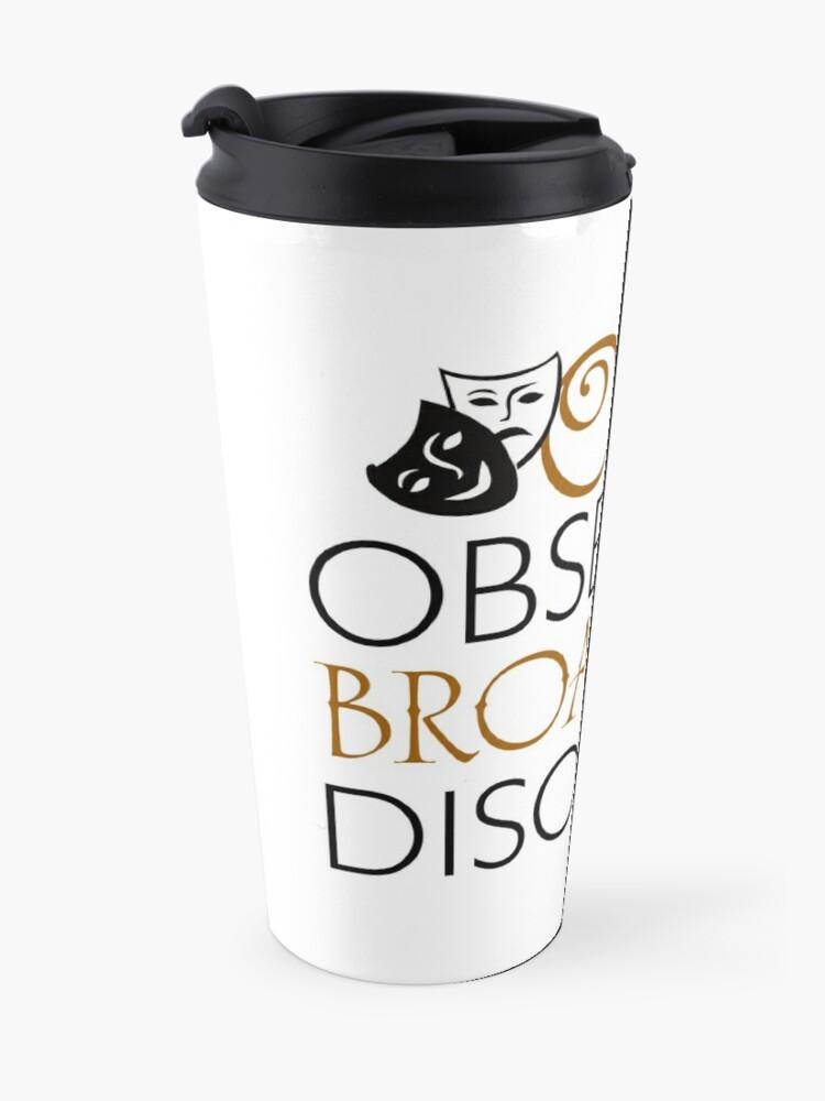 Vista alternativa de Taza de viaje O.B.D. Trastorno obsesivo de Broadway.