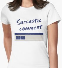 Sarcastic Comment Loading... Women's Fitted T-Shirt