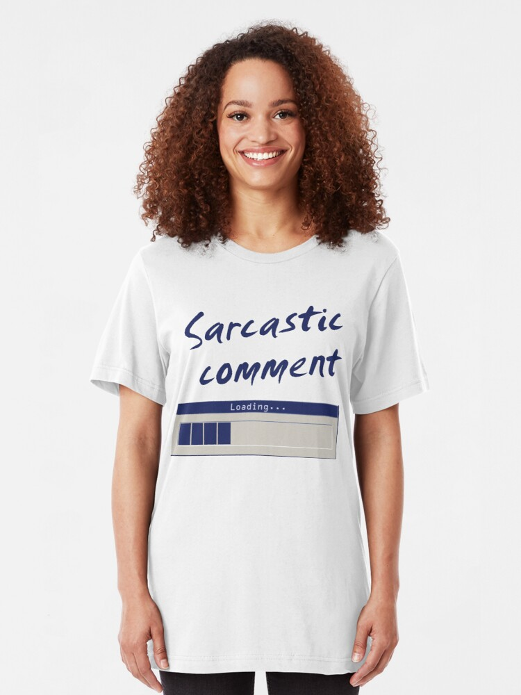 Alternate view of Sarcastic Comment Loading... Slim Fit T-Shirt