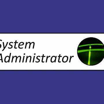 System Administrator by ATJones