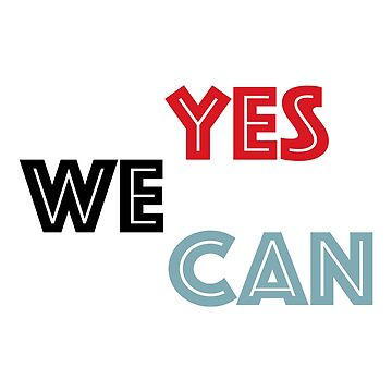 Yes We Can Obama by FrancisDigital
