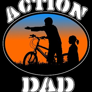 Action Dad Best Dad Father's Day  by Quooki