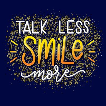 Talk Less, Smile More by cheekymare