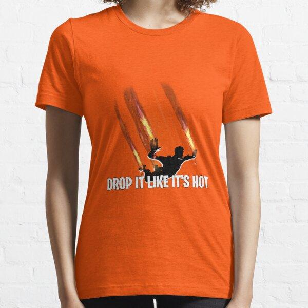 Drop It Like It's Hot Essential T-Shirt
