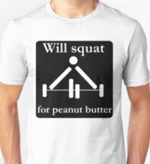 Will squat for peanut butter T-Shirt
