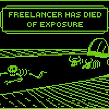 Your Freelancer Has Died of Exposure by chelleshock